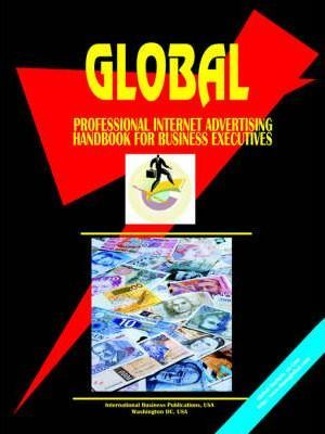 Global Professional Internet Advertising for Business Executives Handbook