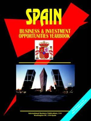 Spain Business and Investment Opportunities Yearbook