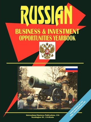 Russia Business and Investment Opportunities Yearbook