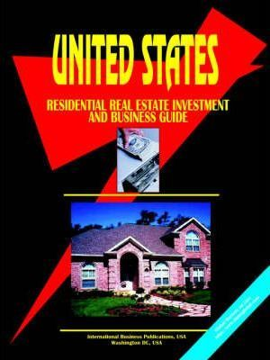 Us Residential Real Estate Investment & Business Guide