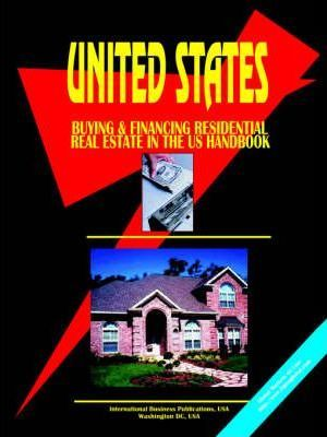 Buying and Financing Residential Real Estate in the United States Handbook