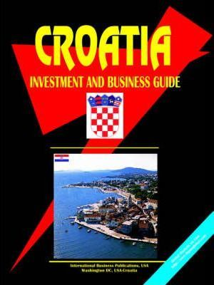 Croatia Investment & Business Guide