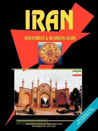 Iran Investment & Business Guide