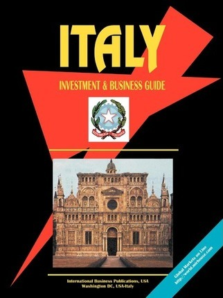 Italy Investment & Business Guide