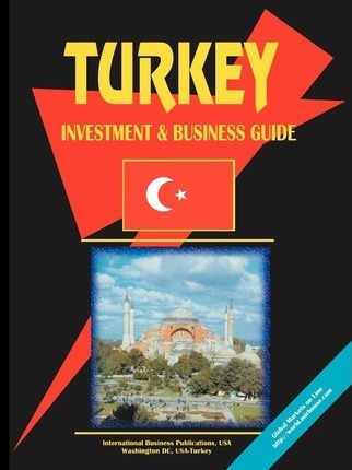 Turkey Investment & Business Guide