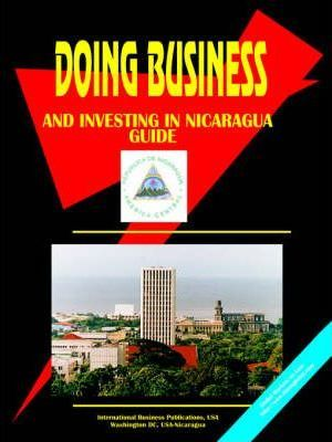 Doing Business and Investing in Nicaragua Guide
