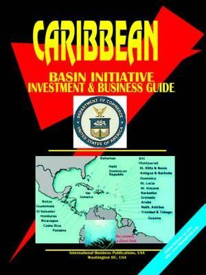 Caribbean Basin Initiative Investment and Business Guide