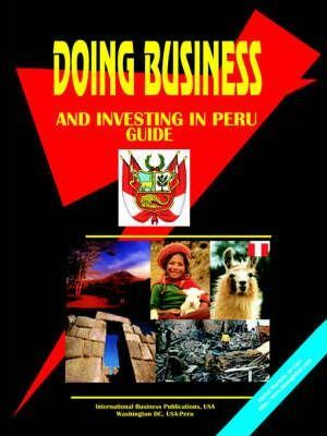 Doing Business and Investing in Peru Guide