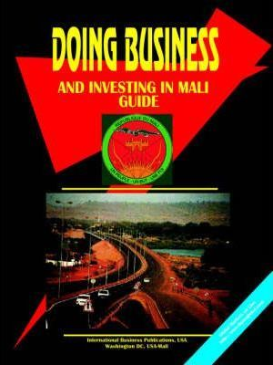 Doing Business and Investing in Mali Guide