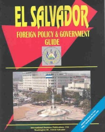 El Salvador Foreign Policy and Government Guide