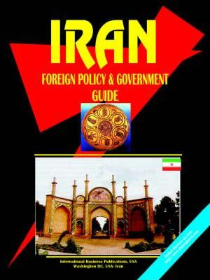 Iran Foreign Policy & Government Guide
