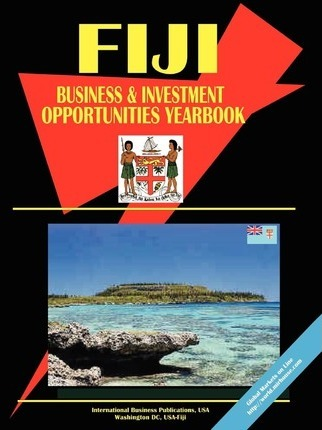 Fiji Business and Investment Opportunities Yearbook