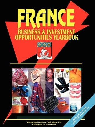 France Business and Investment Opportunities Yearbook