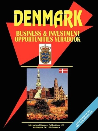 Denmark Business and Investment Opportunities Yearbook