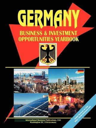 Germany Business and Investment Opportunities Yearbook