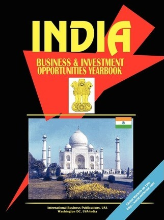 India Business and Investment Opportunities Yearbook