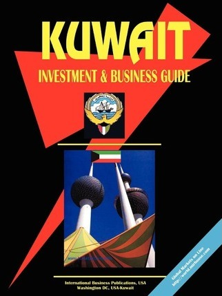 Kuwait Investment and Business Guide