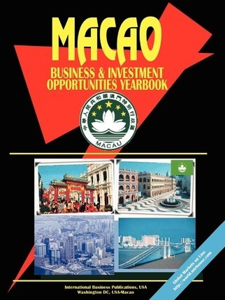 Macao Business and Investment Opportunities Yearbook
