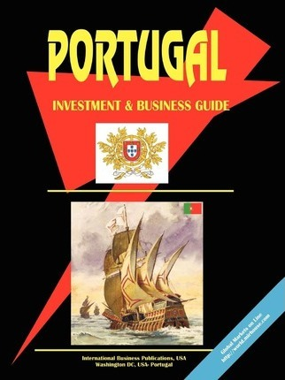 Portugal Investment and Business Guide