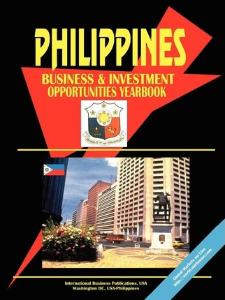 Philippines Business and Investment Opportunities Yearbook