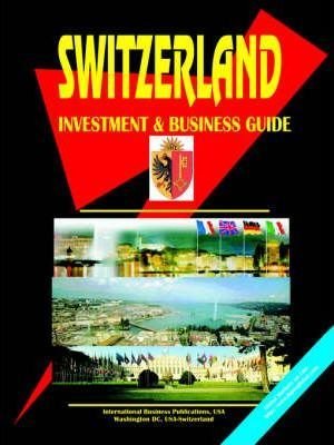 Switzerland Investment and Business Guide