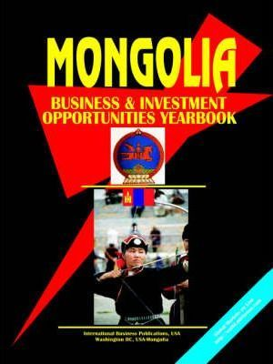 Mongolia Business and Investment Opportunities Yearbook