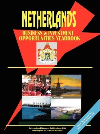 Netherlands Business and Investment Opportunities Yearbook