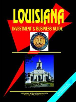 Louisiana Investment & Business Guide