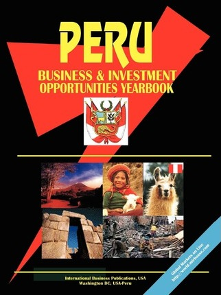 Peru Business and Investment Opportunities Yearbook