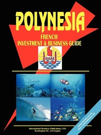 Polynesia French Investment & Business Guide