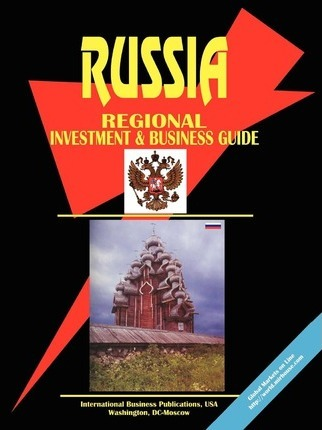 Russia Regional Investment & Business Guide