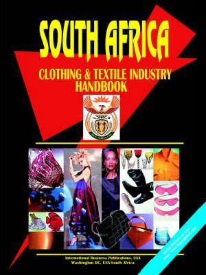 South Africa Clothing and Textile Industry Handbook