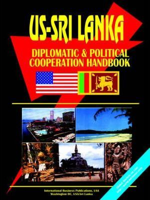 US Sri Lanka Diplomatic and Political Relations Handbook
