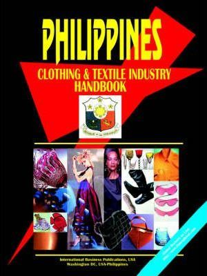 Philippines Clothing and Textile Industry Handbook