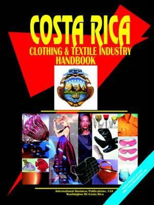 Costa Rica Clothing and Textile Industry Handbook