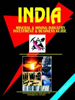 India Mineral & Mining Sector Investment and Business Guide