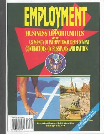 Employment & Business Opportunities With the Us Agency for International Development on Russia, Nis and Baltics