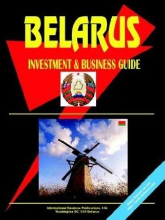 Belarus Investment and Business Guide