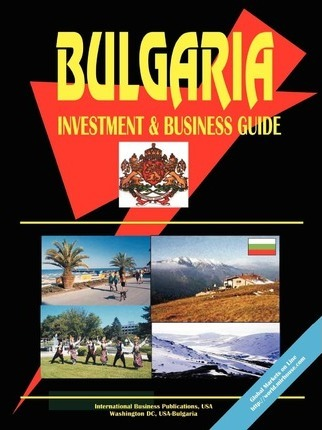 Bulgaria Investment and Business Guide