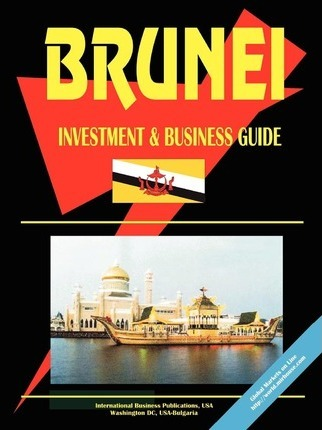 Brunei Investment and Business Guide