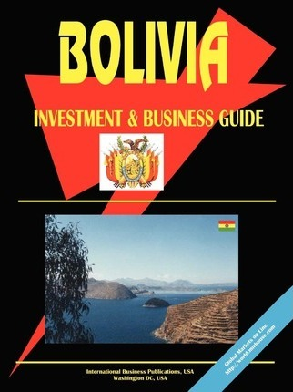 Bolivia Investment and Business Guide