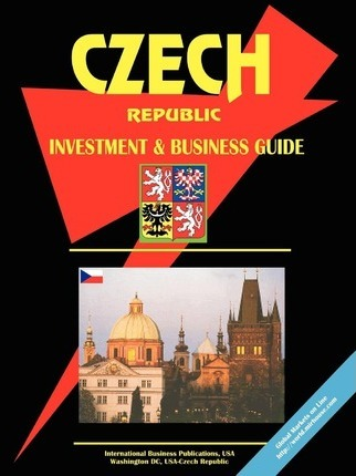 Czech Republic Investment and Business Guide
