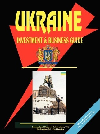 Ukraine Investment and Business Guide