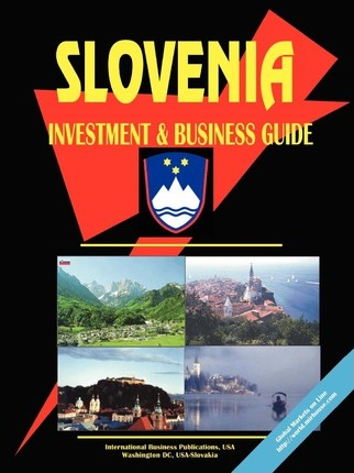 Slovenia Investment and Business Guide