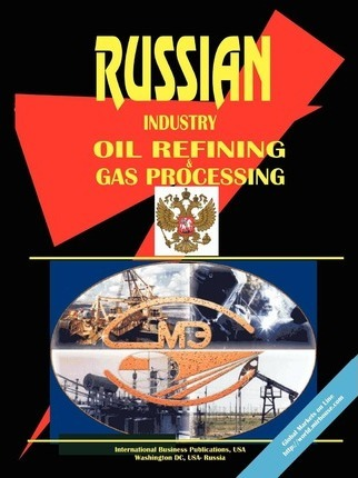 Russia Oil Refining and Gas Processing Industry
