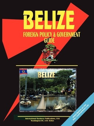 Belize Foreign Policy and Government Guide