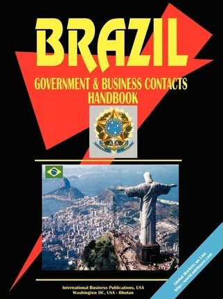 Brazil Government and Business Contacts Handbook