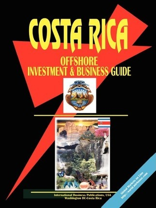Costa Rica Offshore Investment and Business Guide