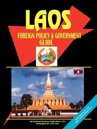 Laos Foreign Policy and Government Guide
