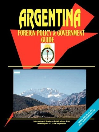 Argentina Foreign Policy and Government Guide